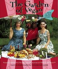 The Garden of Vegan : How It All Vegan Again! by Sarah Kramer and Tanya...