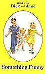 Read with Dick and Jane: Something Funny by