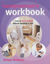 Handywomans Workbook: How to Do it Yourself without Breaking a Nail,VERYGOOD Boo