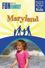 Fun with the Family Maryland: Hundreds Of Ideas For Day Trips With The Kids Fun