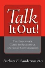 Talk It Out!: The Educator's Guide to Successful Difficult Conversations by San