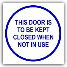 1 x This Door is to be Kept Closed When Not in Use-Health & Safety Warning Sign