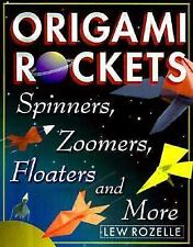 Origami Rockets: Spinners, Zoomers, Floaters, and More-ExLibrary