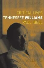 Critical Lives: Tennessee Williams by Paul Ibell (2016, Paperback)