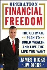 Operation Financial Freedom: The Ultimate Plan to Build Wealth and Live the Life