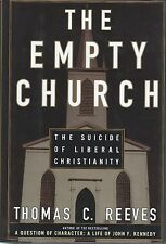 The Empty Church The Suicide of Liberal Christianity -Thomas C. Reeves Hardcover