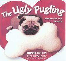 The Ugly Pugling: Wilson the Pug in Love-ExLibrary