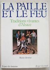 La Paille et le Feu Traditions vivantes d'Alsace M BARDOUT éd Berger-Levrault
