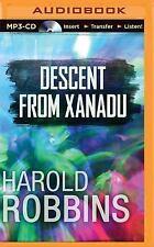 Descent from Xanadu by Harold Robbins (2015, MP3 CD, Unabridged)