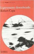 LIGERAMENTE DESENFOCADO ( ROBERT CAPA )