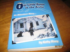 Our Little House in the Arctic Signed by Author Kathy Slamp