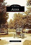 ***FREE SHIPPING*** - IMAGES OF AMERICA SERIES - ALMA, MICHIGAN