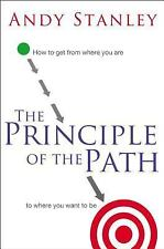 The Principle of the Path: How to Get from Where You Are to Where You Want to B