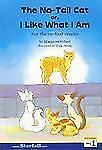 The No-Tail Cat or, I Like What I Am : For the Earliest Reader by Margaret...