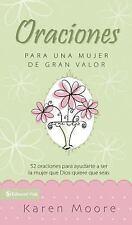 Oraciones para un mujer de gran valor: 52 oraciones para ayudarte a ser la mujer