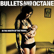 CD In The Mouth Of The Young - Bullets And Octane
