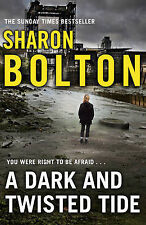A Dark and Twisted Tide: Lacey Flint Series, Book 4 by Sharon Bolton...