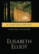 A Lamp unto My Feet : The Bible's Light for Your Daily Walk by Elisabeth...