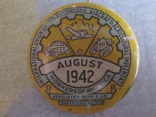 1942 August International Union United Automobile Aircraft Agricultural Pin Back
