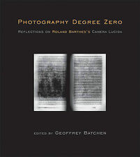 Photography Degree Zero: Reflections on Roland Barthes's Camera Lucida by MIT...