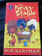 The Noisy Stable and other Christmas Stories by Bob Hartman PB 2004 1st ed.,