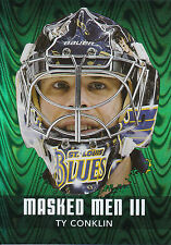 10/11 BETWEEN THE PIPES MASK MASKED MEN III #MM-15 TY CONKLIN BLUES *20989
