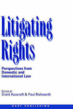 Litigating Rights: Perspectives from Domestic and International Law by