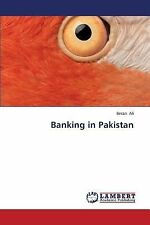 Banking in Pakistan by Ali Imran (2013, Paperback)