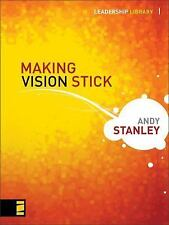Leadership Library: Making Vision Stick by Andy Stanley (2007, Hardcover)