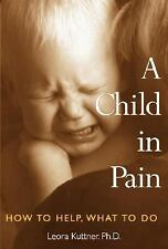 A Child in Pain: How to Help, What to Do