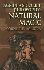 Agrippa's Occult Philosophy: Natural Magic (Dover Books on the Occult), Corneliu