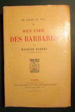 Sous l'oeil des barbares,Maurice Barres,(EO num PLON 1921) (1 vol complet)