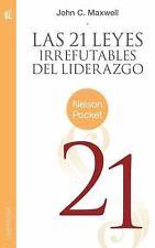 Las 21 Leyes Irrefutables del Liderazgo by John C. Maxwell (2011, Paperback)