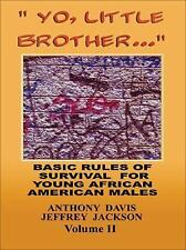 """Yo, Little Brother . . ."" Volume II: Basic Rules of Survival for Young African"