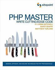 PHP Master : Write Cutting-Edge Code by Matthew Turland, Lorna Mitchell and...