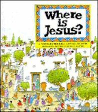 A Where-In-The-Bible Adventure Book: Where Is Jesus? : An Interactive Bible...