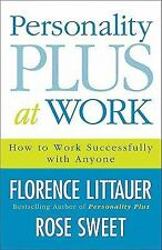 Personality Plus at Work : How to Work Successfully with Anyone by Florence...