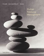 Human Resource Management by Cynthia Fisher, James Shaw and Lyle Schoenfeldt...