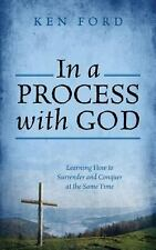 In a Process with God: Learning How to Surrender and Conquer at the Same Time