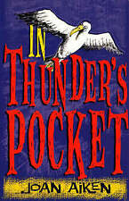 In Thunder's Pocket by Joan Aiken (Paperback, 2001)