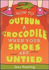 How to Outrun a Crocodile When Your Shoes Are Untied (My Life Is a Zoo-ExLibrary