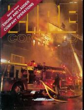 FIRE COMMAND MAGAZINE JULY 1987 ISSUE ENGINE & LADDER CO OPS/FF HEART ATTACKS