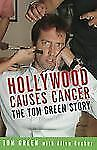 Hollywood Causes Cancer : The Tom Green Story by Tom Green (2005, Paperback)