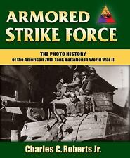 Armored Strike Force : The Photo History of the American 70th Tank Battalion...