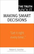 The Truth About Making Smart Decisions (Truth About)