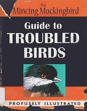 The Guide to Troubled Birds by Mincing Mockingbird Staff (2014, Hardcover)