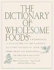 The Dictionary of Wholesome Foods: A Passionate A-to-Z Guide to the Earth's Heal