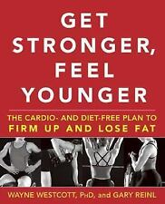 Wayne Westcott - Get Stronger Feel Younger (2007) - Used - Trade Cloth (Har