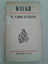 Evelyn Waugh - IL CARO ESTINTO - 1949 - 1° Ed. Bompiani