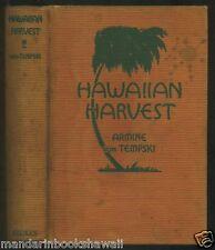 Rare ~~ HAWAIIAN HARVEST ~ 1933 1st Edn by Armine von Tempski